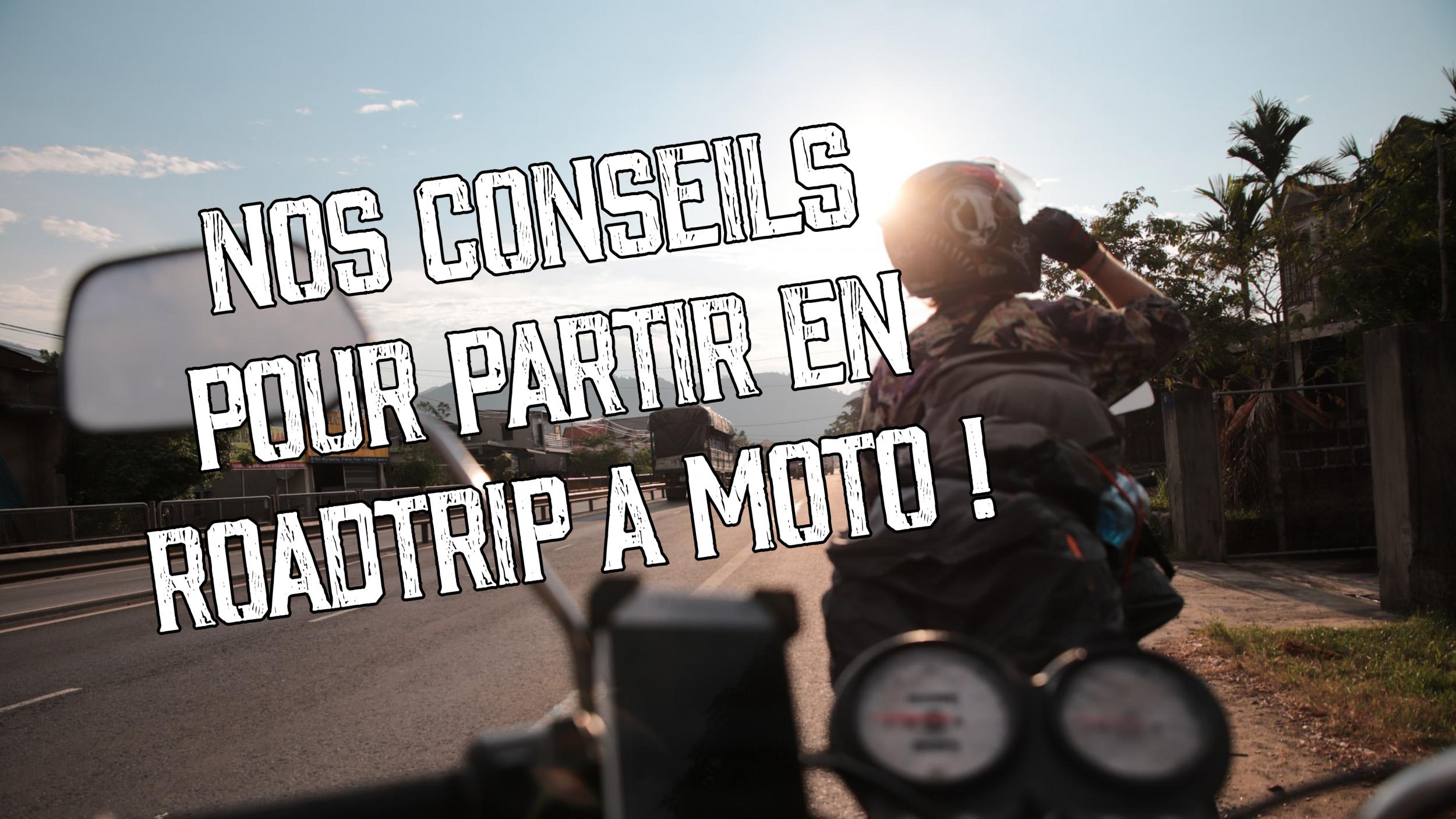 Règles d'or pour partir en roadtrip à moto